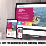 10 Tips for Building an User-Friendly Website