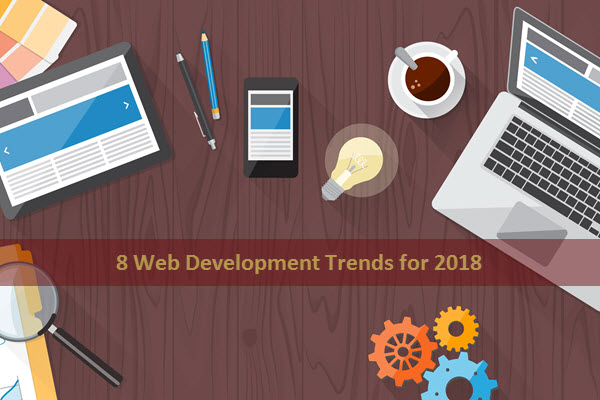 8 Web Development Trends for 2018