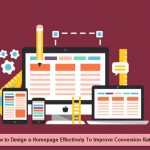 How to Design a Homepage Effectively To Improve Conversion Rate?