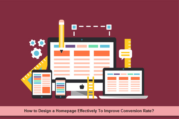 How to Design a Homepage Effectively To Improve Conversion Rate