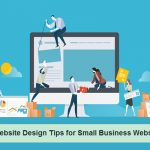 10 Website Design Tips for Small Business Websites