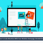 How To Grab Attention With Your Website Homepage Introduction