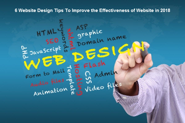 6 Website Design Tips To Improve the Effectiveness of Website in 2018